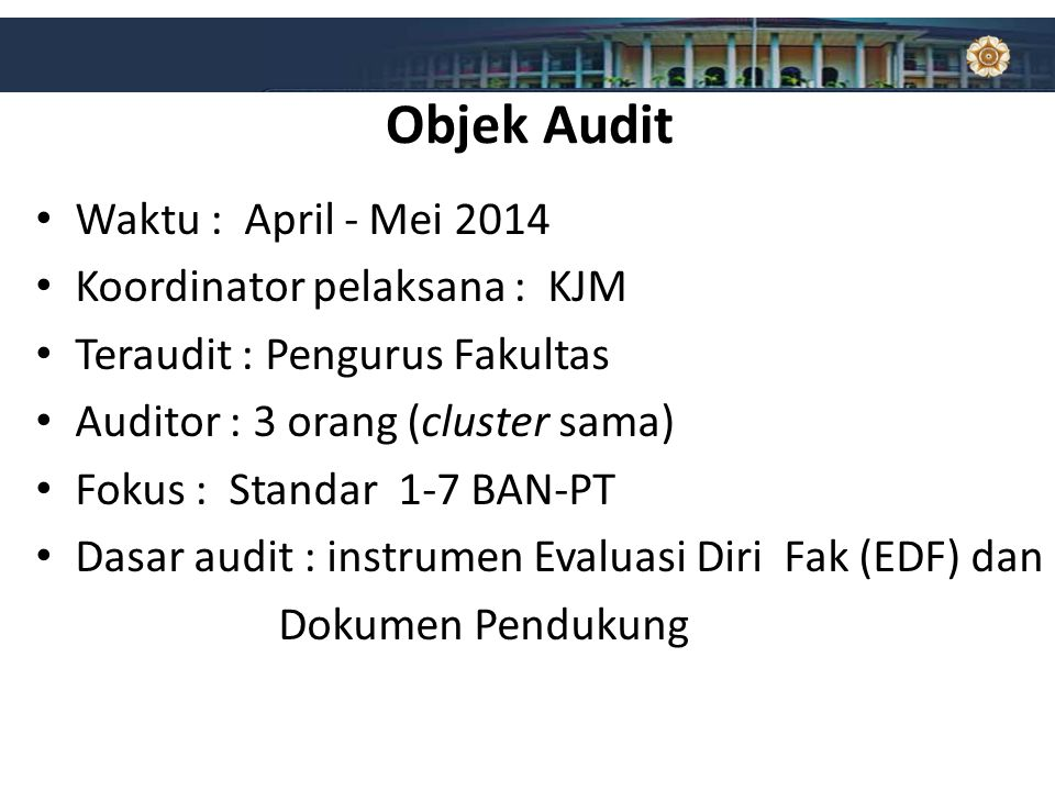 Objek Audit Waktu : April - Mei 2014 Koordinator pelaksana : KJM
