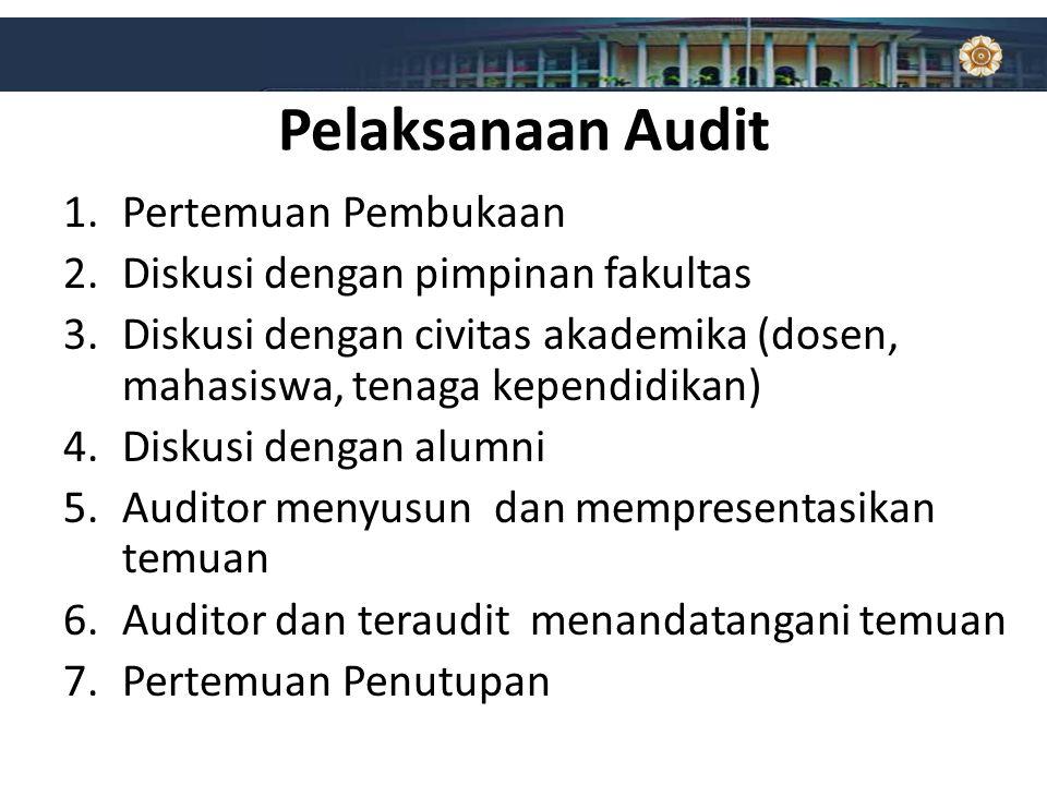 Pelaksanaan Audit Pertemuan Pembukaan Diskusi dengan pimpinan fakultas