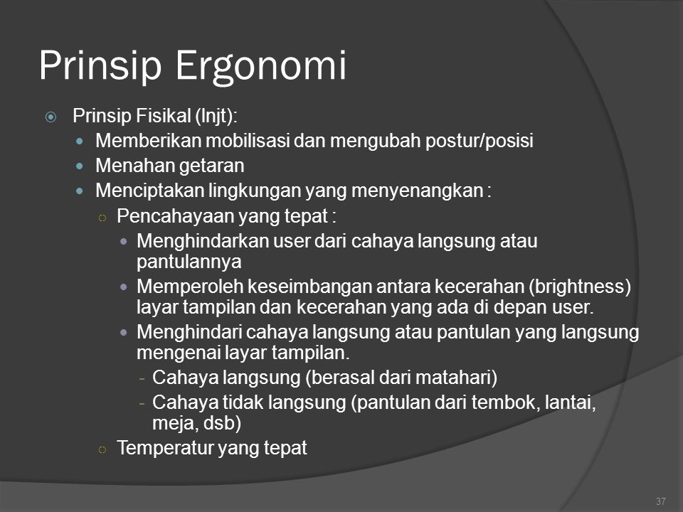 Prinsip Ergonomi Prinsip Fisikal (lnjt):