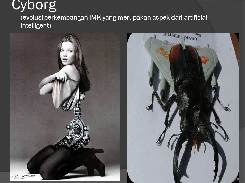 Cyborg (evolusi perkembangan IMK yang merupakan aspek dari artificial intelligent)