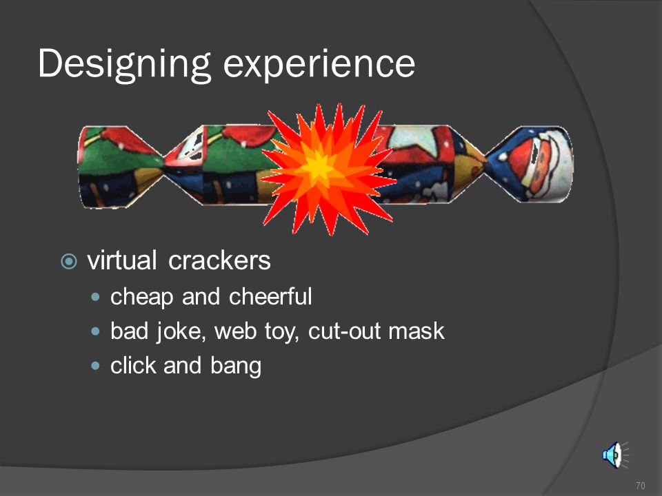 Designing experience virtual crackers cheap and cheerful