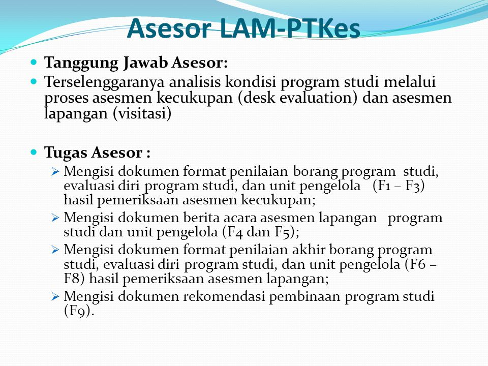Asesor LAM-PTKes Tanggung Jawab Asesor: