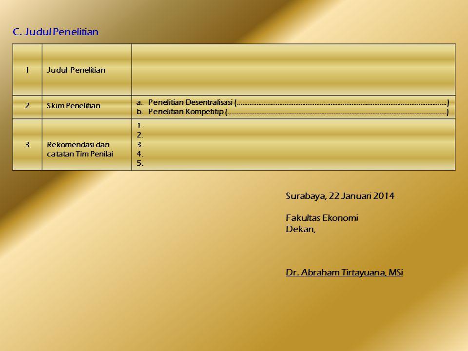 C. Judul Penelitian Surabaya, 22 Januari 2014 Fakultas Ekonomi Dekan,