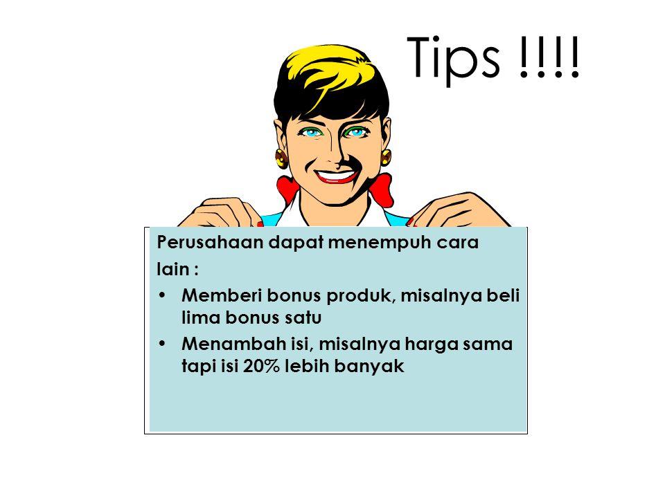 Tips !!!! Perusahaan dapat menempuh cara lain :