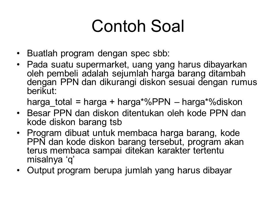 Contoh Soal Buatlah program dengan spec sbb: