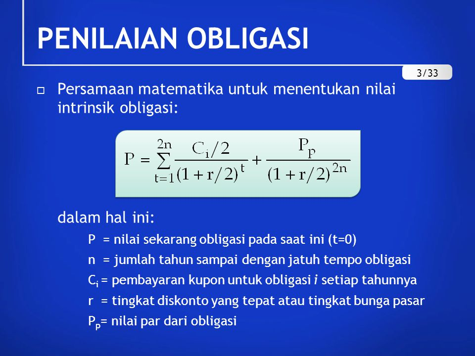 PENILAIAN OBLIGASI 3/33. Persamaan matematika untuk menentukan nilai intrinsik obligasi: dalam hal ini: