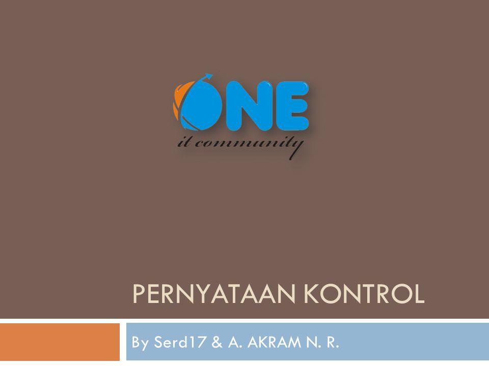 Pernyataan Kontrol By Serd17 & A. AKRAM N. R.