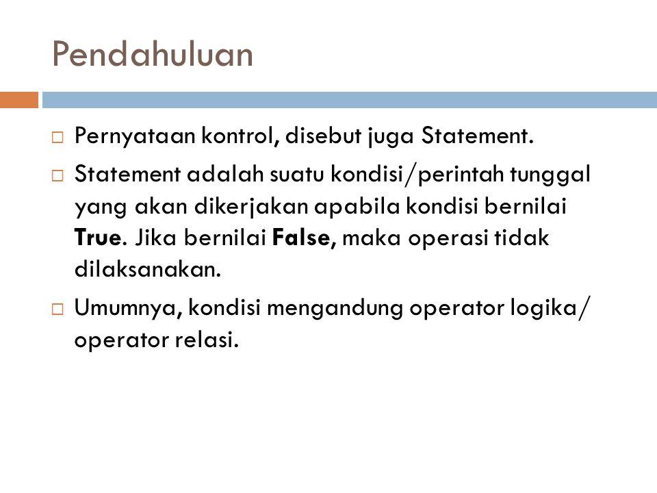 Pendahuluan Pernyataan kontrol, disebut juga Statement.