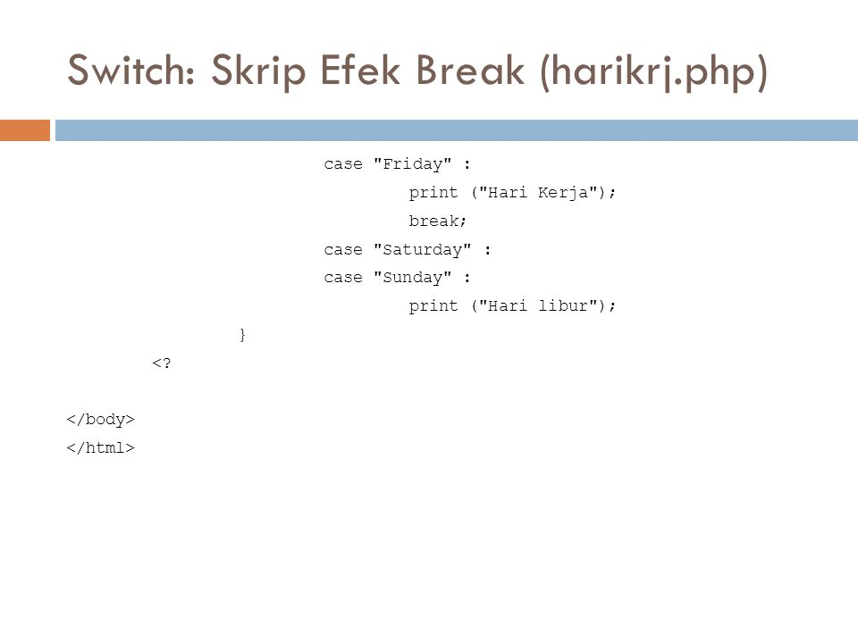 Switch: Skrip Efek Break (harikrj.php)
