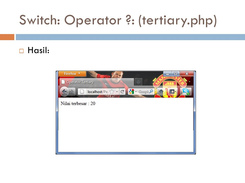 Switch: Operator : (tertiary.php)