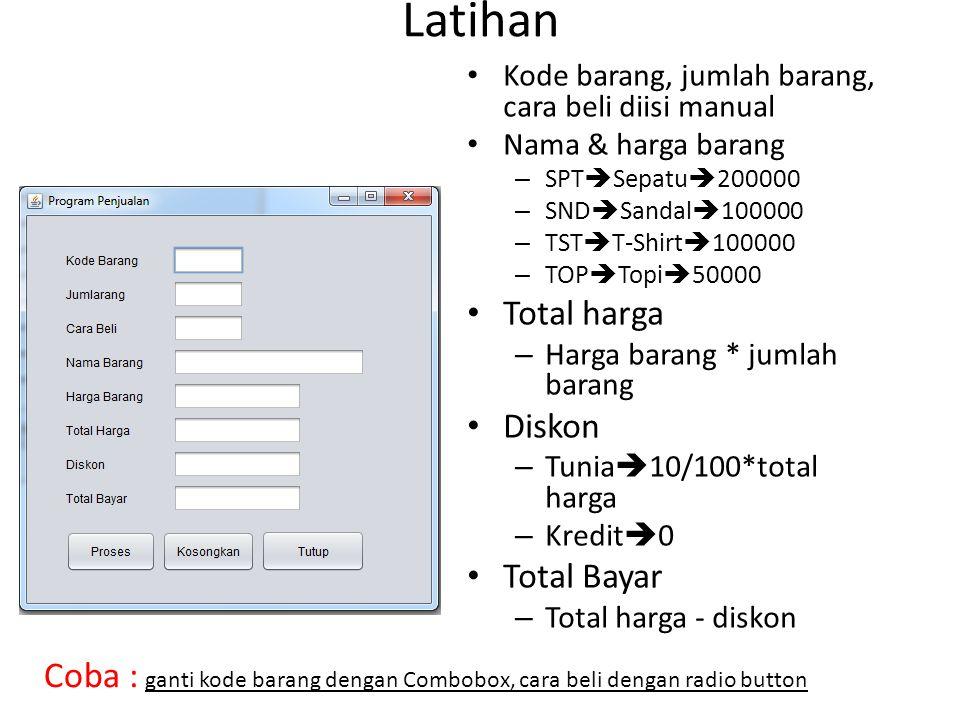 Latihan Kode barang, jumlah barang, cara beli diisi manual. Nama & harga barang. SPTSepatu200000.