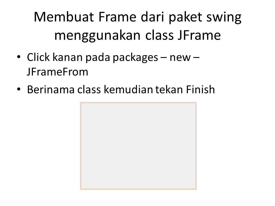 Membuat Frame dari paket swing menggunakan class JFrame