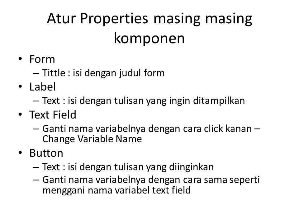 Atur Properties masing masing komponen