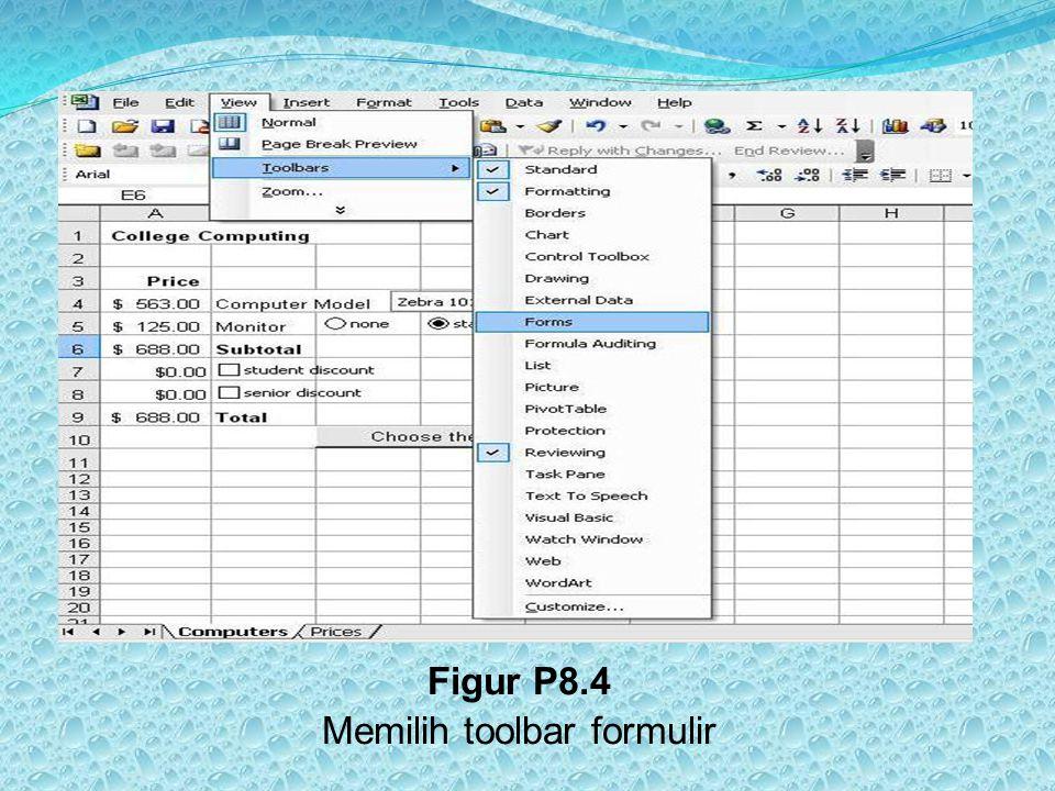 Figur P8.4 Memilih toolbar formulir
