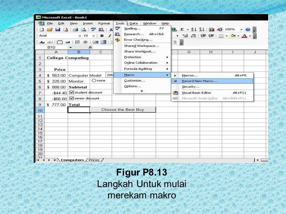 Figur P8.13 Langkah Untuk mulai merekam makro