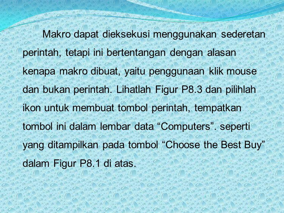Makro dapat dieksekusi menggunakan sederetan perintah, tetapi ini bertentangan dengan alasan kenapa makro dibuat, yaitu penggunaan klik mouse dan bukan perintah.
