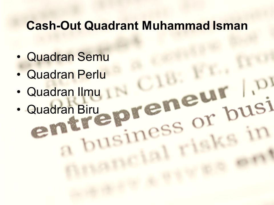 Cash-Out Quadrant Muhammad Isman