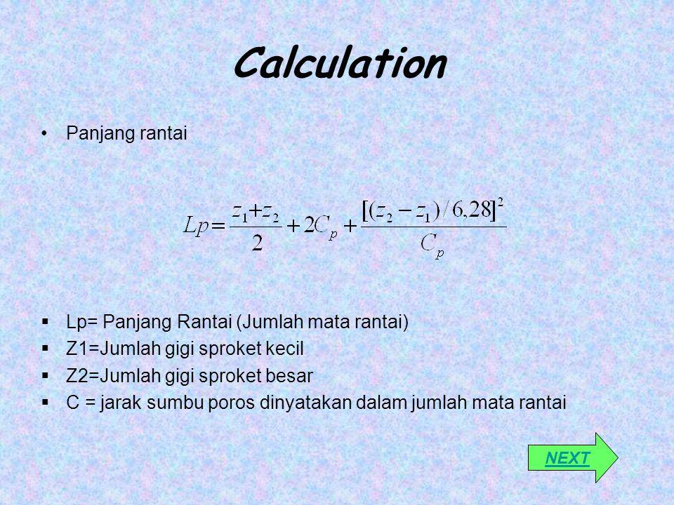 Calculation Panjang rantai Lp= Panjang Rantai (Jumlah mata rantai)