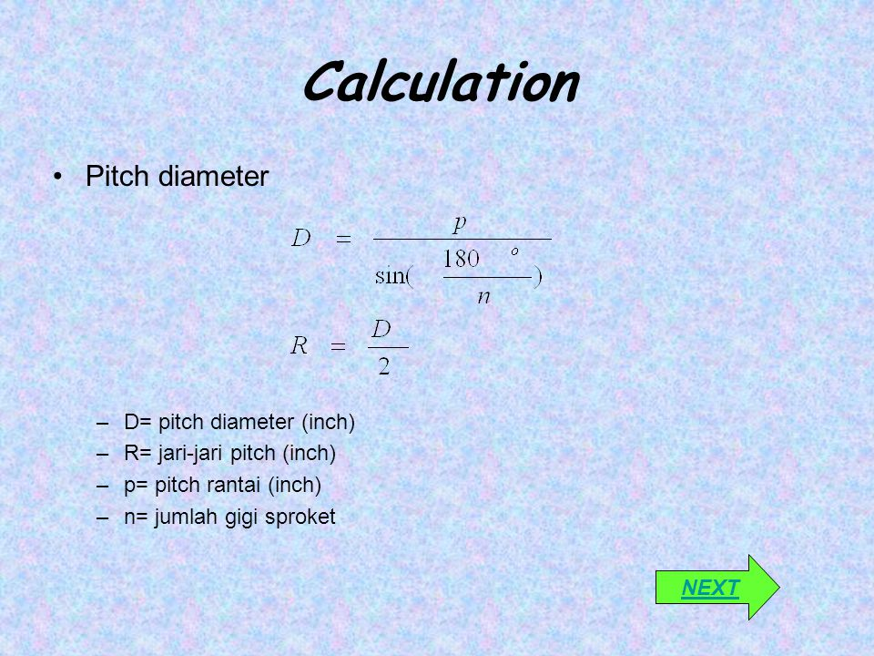 Calculation Pitch diameter D= pitch diameter (inch)