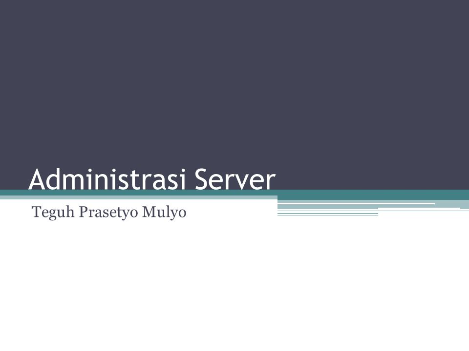Administrasi Server Teguh Prasetyo Mulyo