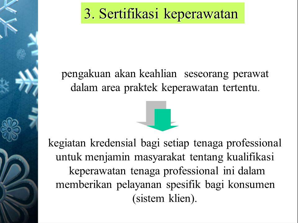 3. Sertifikasi keperawatan