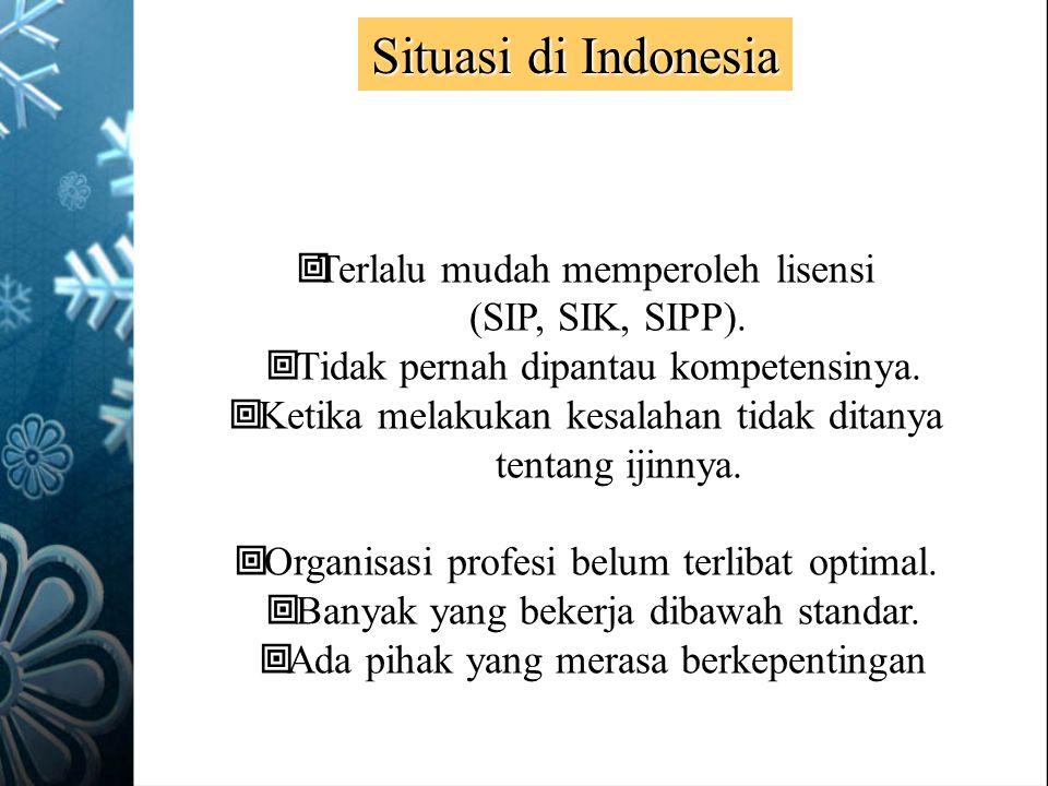 Situasi di Indonesia Terlalu mudah memperoleh lisensi