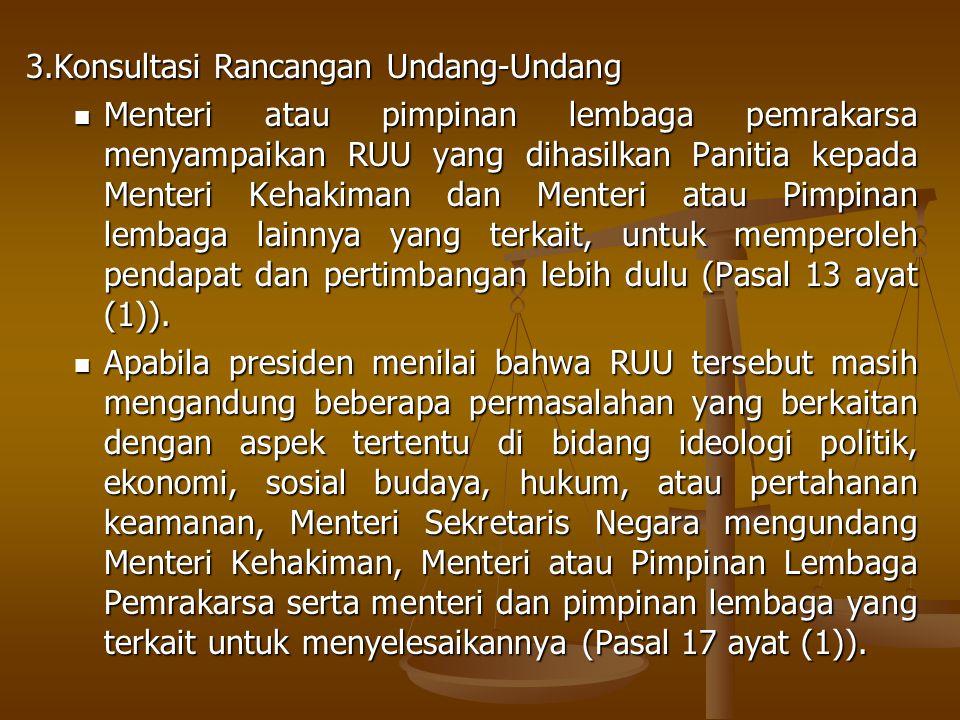 3.Konsultasi Rancangan Undang-Undang