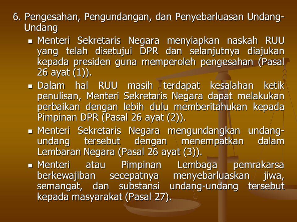 6. Pengesahan, Pengundangan, dan Penyebarluasan Undang-Undang