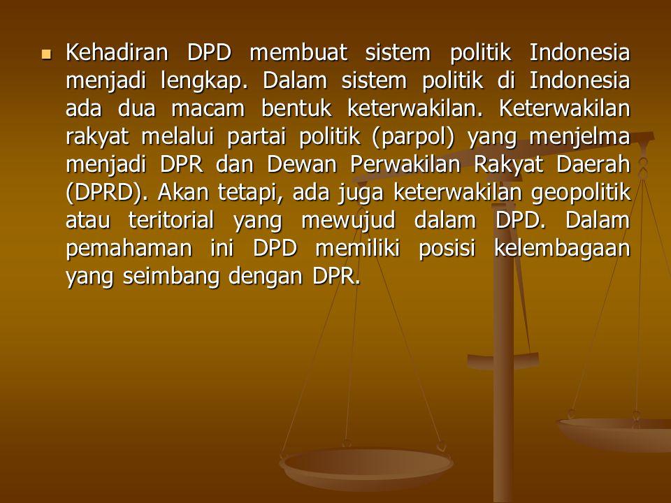 Kehadiran DPD membuat sistem politik Indonesia menjadi lengkap