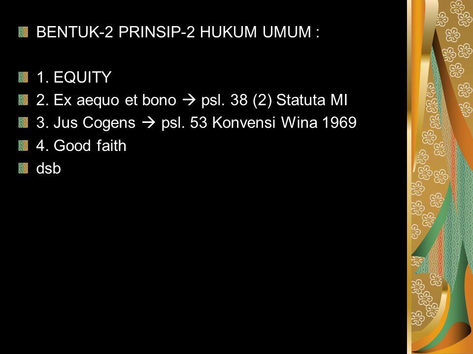 BENTUK-2 PRINSIP-2 HUKUM UMUM :