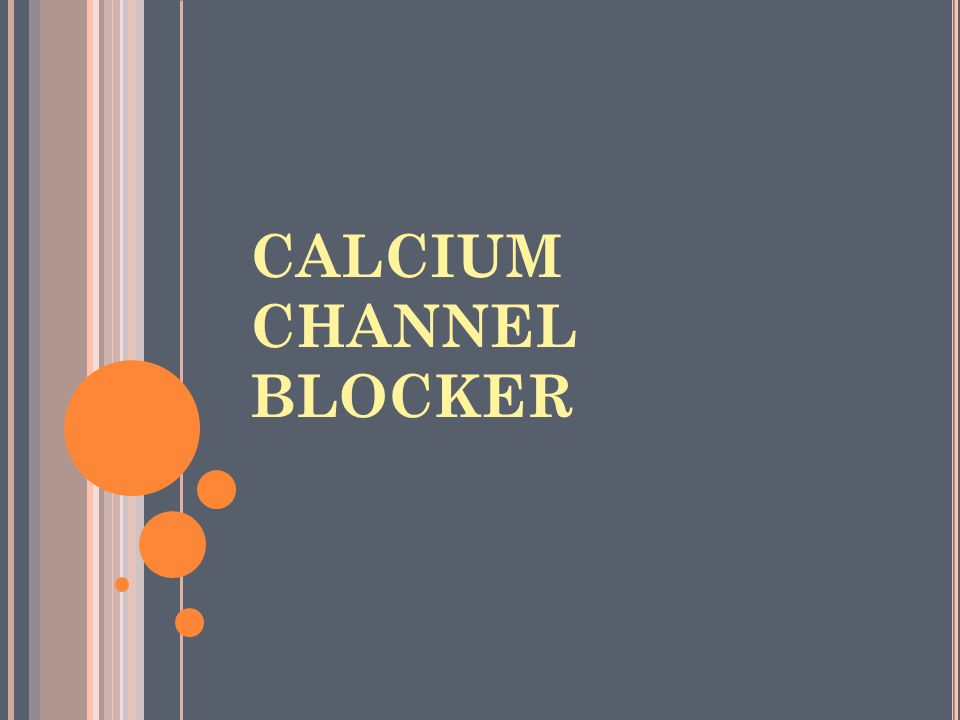 CALCIUM CHANNEL BLOCKER