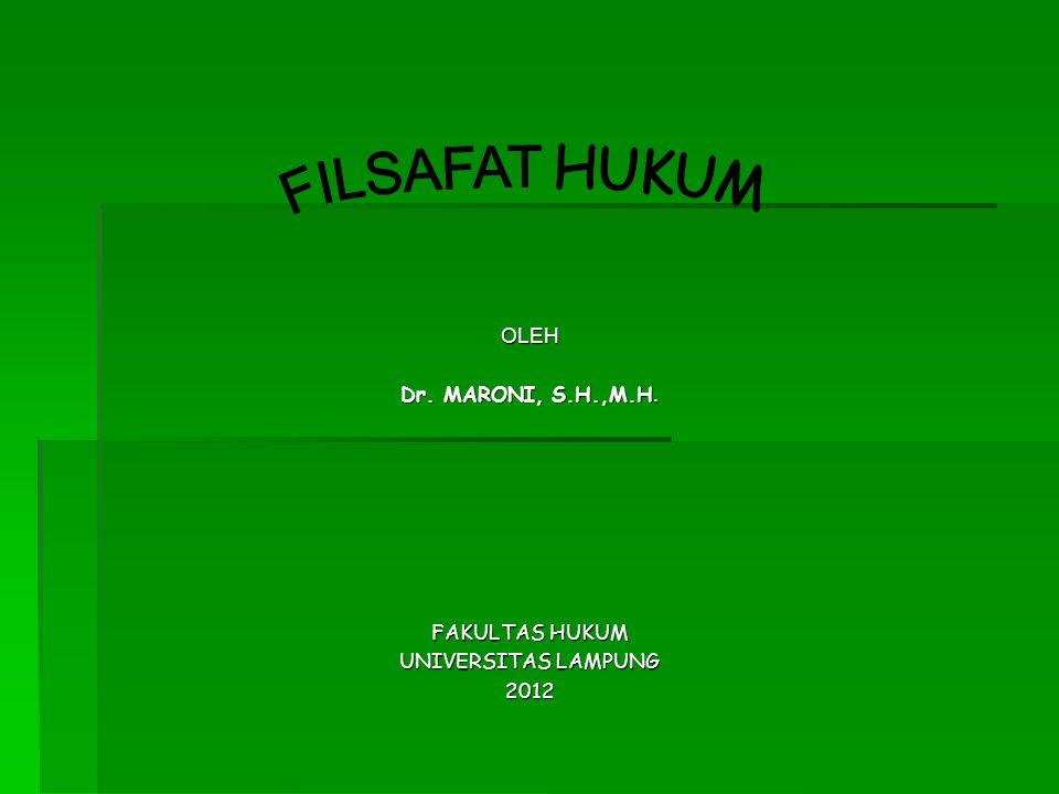 OLEH Dr. MARONI, S.H.,M.H. FAKULTAS HUKUM UNIVERSITAS LAMPUNG 2012