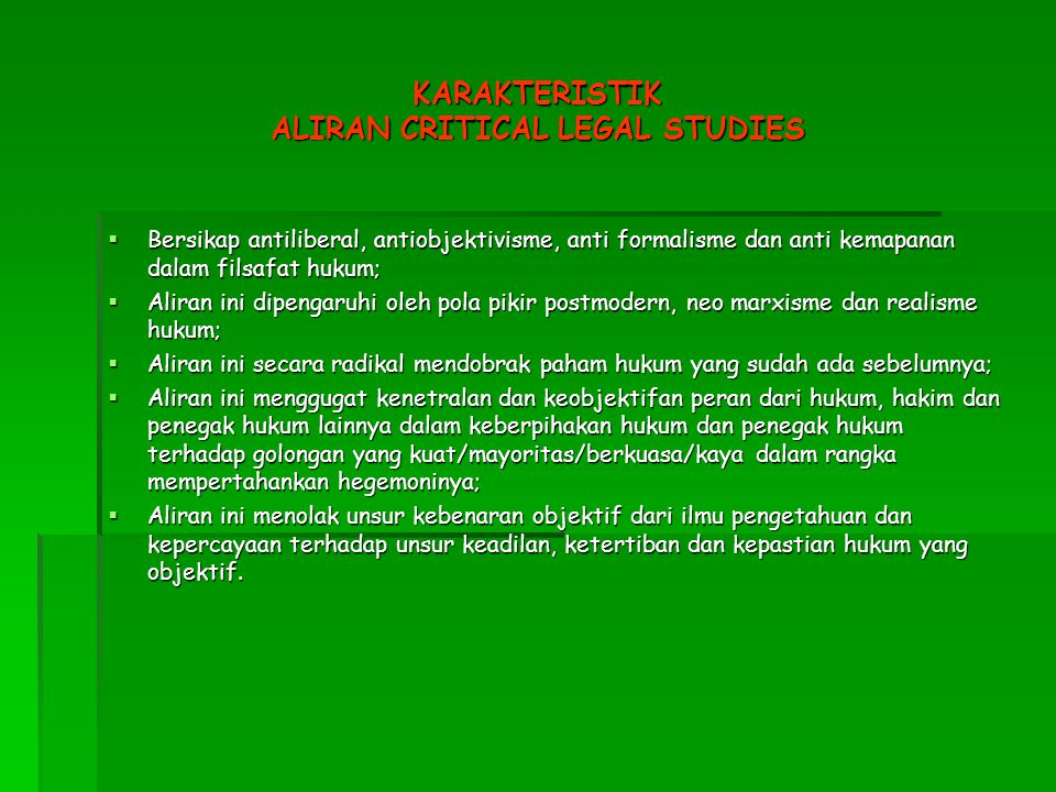 KARAKTERISTIK ALIRAN CRITICAL LEGAL STUDIES