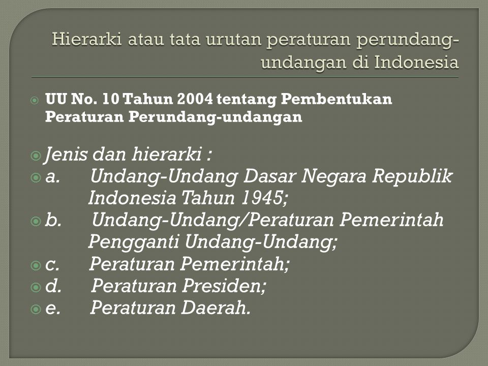 Hierarki atau tata urutan peraturan perundang-undangan di Indonesia