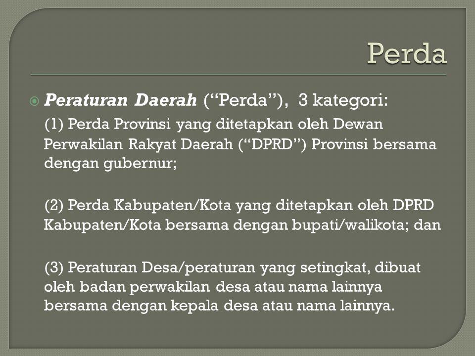 Perda Peraturan Daerah ( Perda ), 3 kategori:
