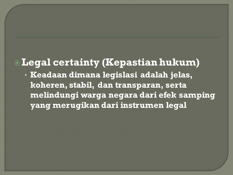 Legal certainty (Kepastian hukum)