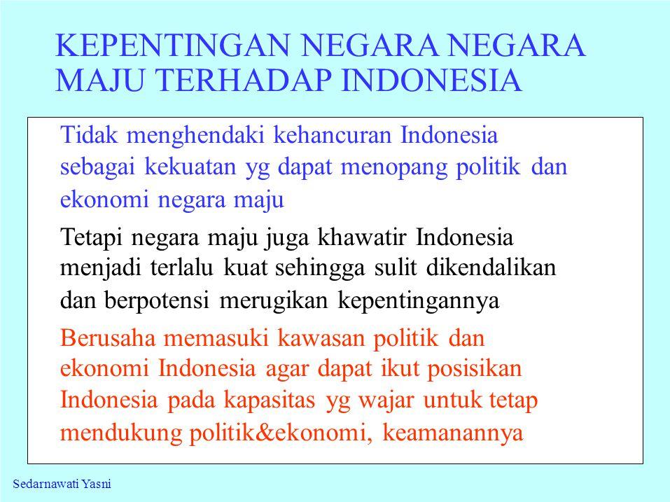 KEPENTINGAN NEGARA NEGARA MAJU TERHADAP INDONESIA