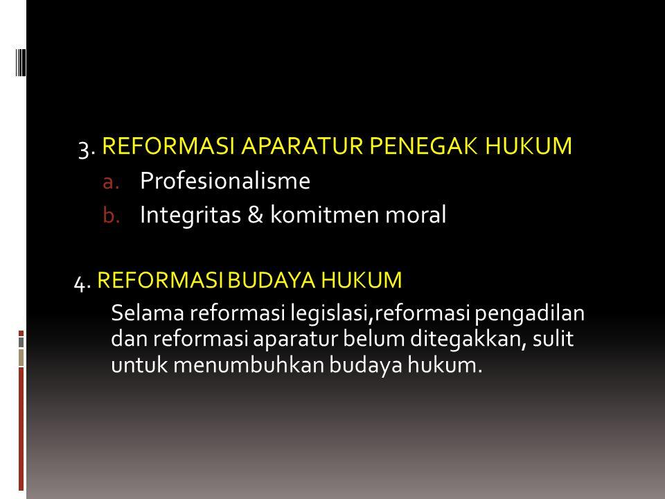 3. REFORMASI APARATUR PENEGAK HUKUM Profesionalisme