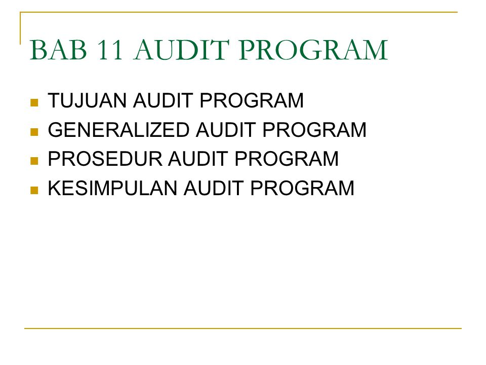 BAB 11 AUDIT PROGRAM TUJUAN AUDIT PROGRAM GENERALIZED AUDIT PROGRAM