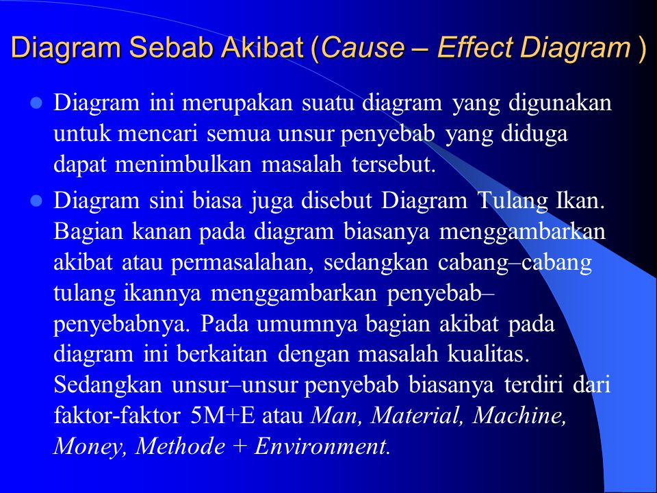 Diagram Sebab Akibat (Cause – Effect Diagram )