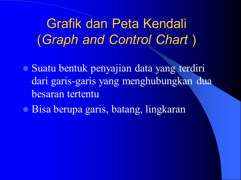 Grafik dan Peta Kendali (Graph and Control Chart )