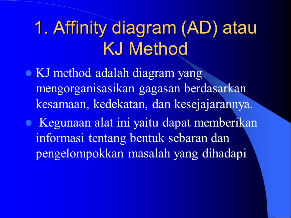1. Affinity diagram (AD) atau KJ Method
