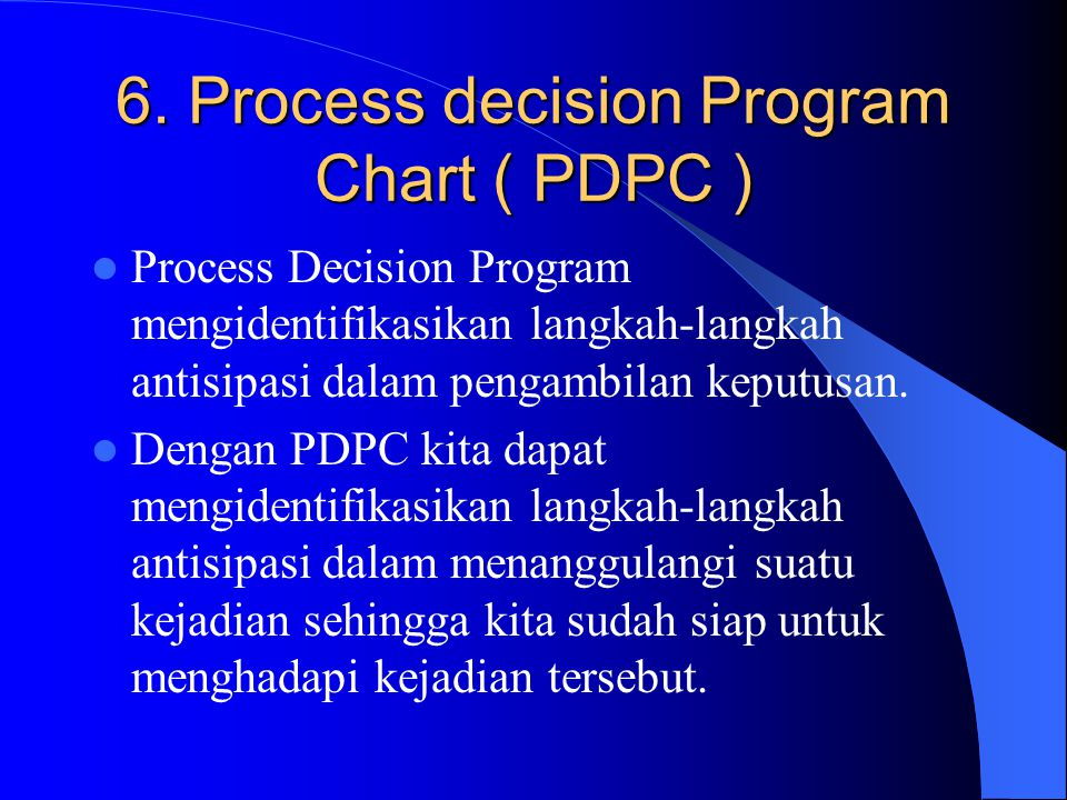 6. Process decision Program Chart ( PDPC )