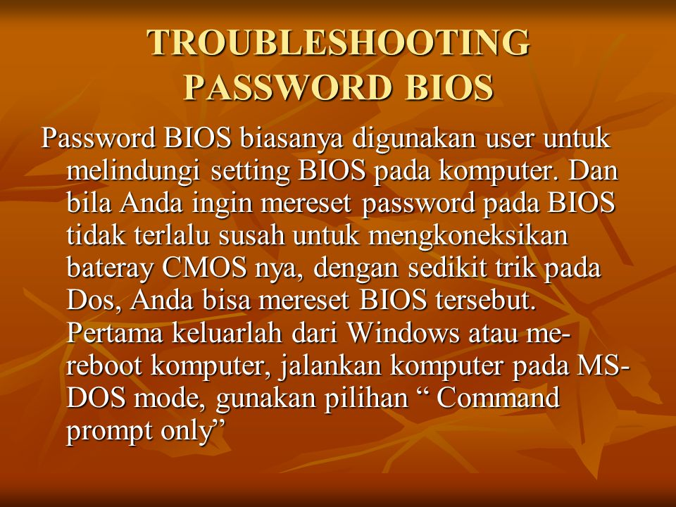 TROUBLESHOOTING PASSWORD BIOS
