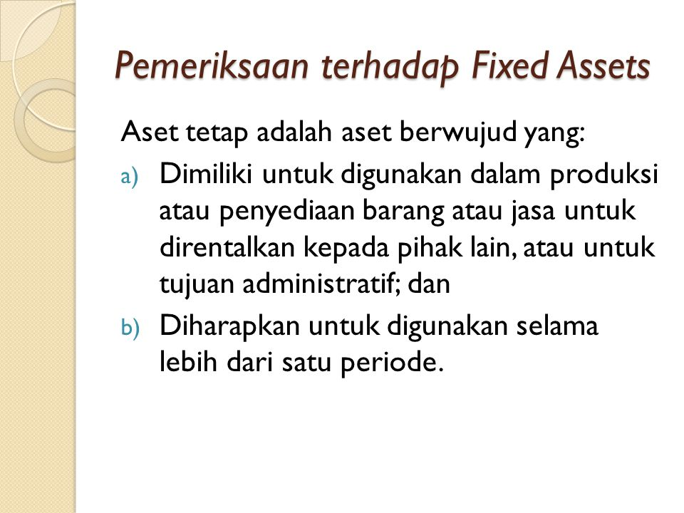 Pemeriksaan terhadap Fixed Assets