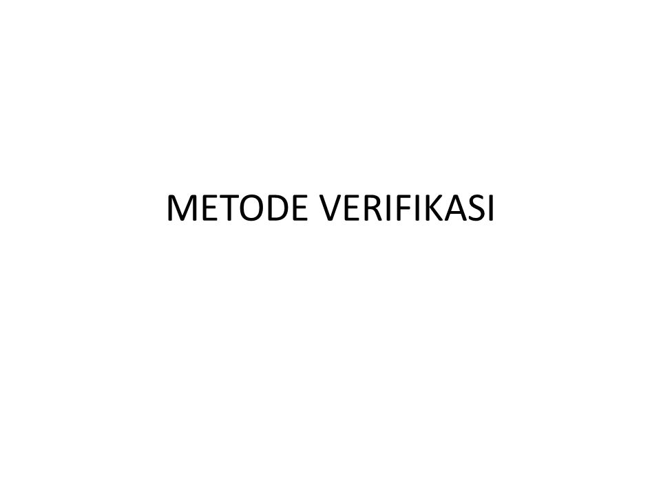 METODE VERIFIKASI