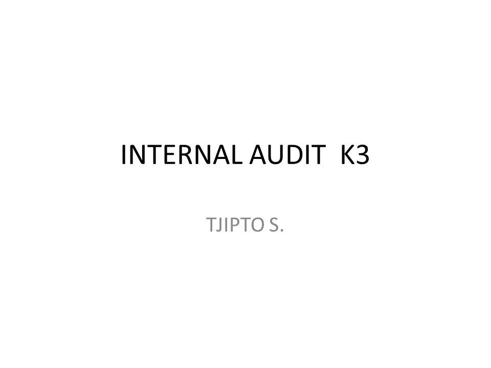 INTERNAL AUDIT K3 TJIPTO S.