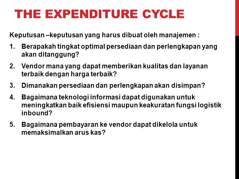 The Expenditure Cycle Keputusan –keputusan yang harus dibuat oleh manajemen :