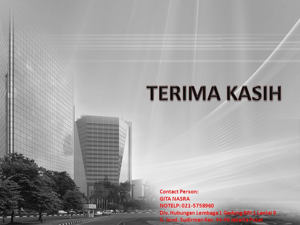 TERIMA KASIH Contact Person: GITA NASRA NOTELP: 021-5758960