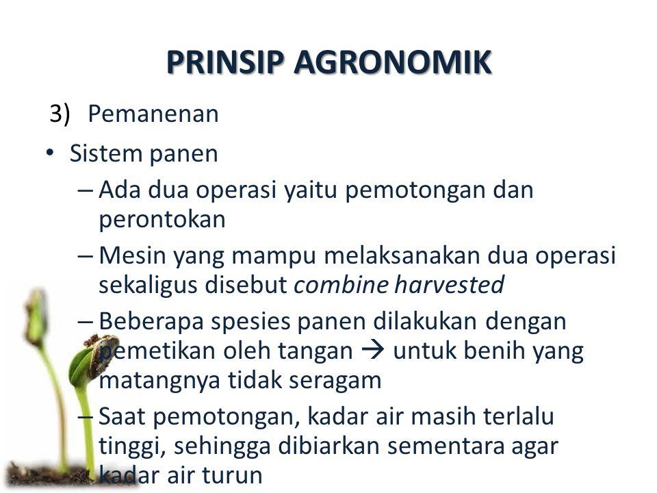 PRINSIP AGRONOMIK Pemanenan Sistem panen